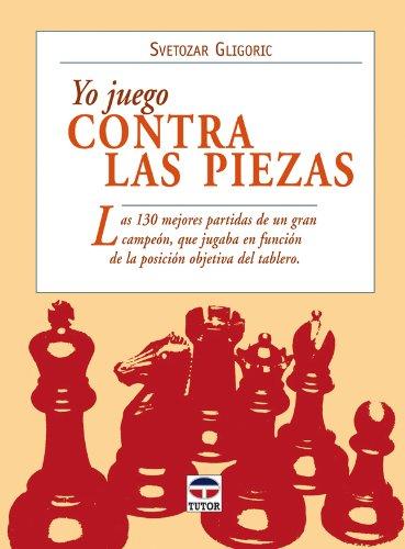 9788479026721: Yo juego contra las piezas/ I Play Against the Pieces