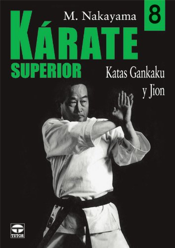 9788479026905: Kárate superior 8 : katas Gankaku y Jion