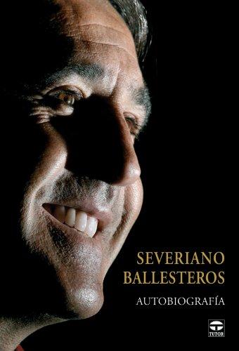 9788479026929: Severiano Ballesteros : autobiografía