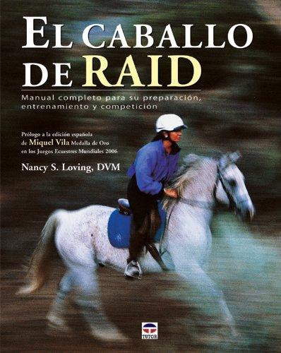 9788479026981: El caballo de raid