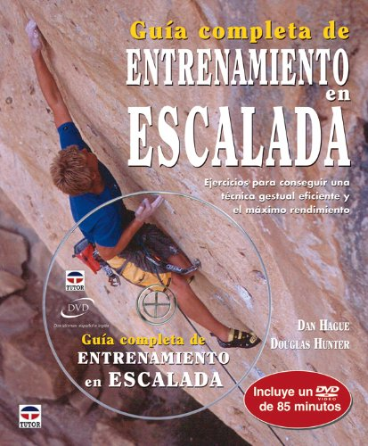 Guía completa de entrenamiento en escalada (Paperback): Dan Hague, Douglas Hunter