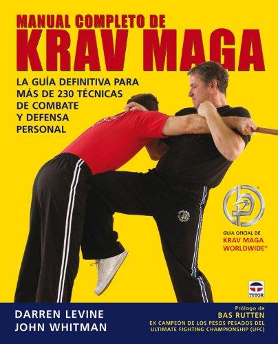 MANUAL COMPLETO DE KRAV MAGA: DARREN LEVINE/JOHN WHITMAN