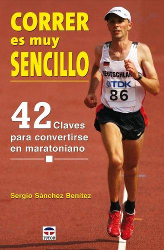 9788479027292: Correr es muy sencillo : 42 claves para convertirse en maratoniano