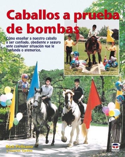 9788479027575: Caballos a prueba de bombas / Bombproof Your Horse (Spanish Edition)