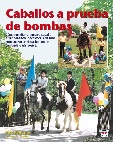 9788479027575: Caballos a prueba de bombas / Bombproof Your Horse (Spanish Edition)