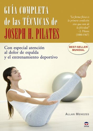 9788479027629: Guia completa de las tecnicas de Joseph H. Pilates / The Complete Guide to Joseph H. Pilates' Techniques of Physical Conditioning: Con Especial ... Pain and Sports Training (Spanish Edition)