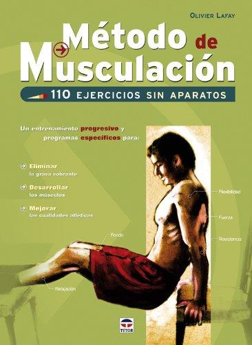 METODO DE MUSCULACION: 110 ejercicios sin aparatos: Olivier Lafay