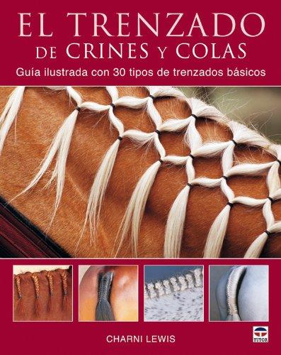 9788479027773: El trenzado de crines y colas/ Braiding Manes and Tails (Spanish Edition)