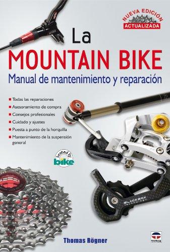 9788479028114: La mountain bike : manual de mantenimiento y reparación : nueva edición actualizada