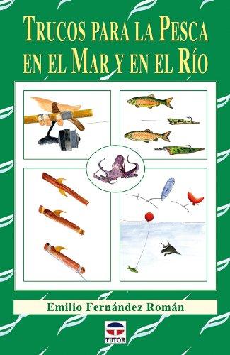 9788479028169: Trucos para la pesca en el mar y en el rio / Tips for Fishing at Sea and in the River (Spanish Edition)