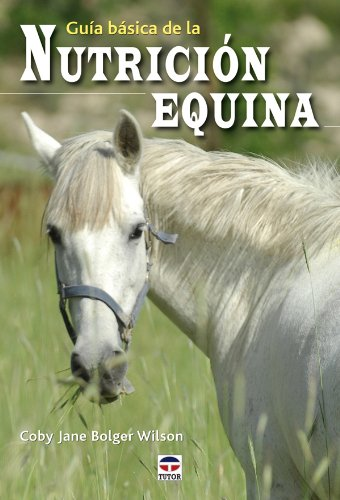 9788479028213: Guía Básica de Nutrición Equina