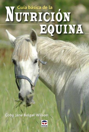 9788479028213: Guia basica nutricion equina / Basic Equine Nutrition Guide (Spanish Edition)