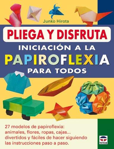 9788479028329: Iniciacion a la papiroflexia para todos / Introduction to Origami for All (Pliega y disfruta / Fold and Enjoy) (Spanish Edition)