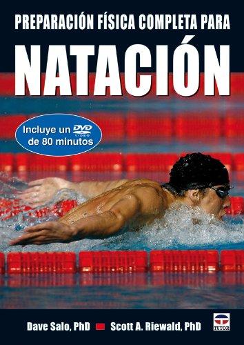 PREPARACION FISICA COMPLETA PARA NATACION (Libro + DVD): Dave Salo, Scott A. Riewald