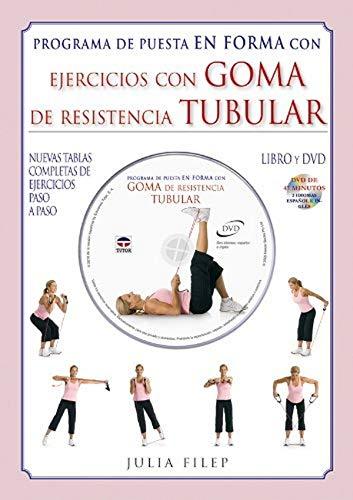 Ejercicios con goma de resistencia tubular / Simply Resistance Cord. Total Body Conditioning ...