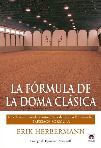 9788479028527: La formula de la doma clasica / Dressage Formula (Spanish Edition)
