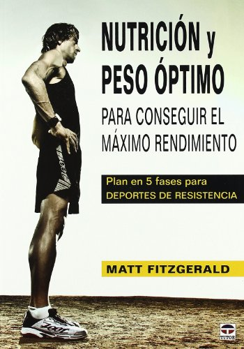 9788479028718: Nutricion y peso optimo para conseguir maximo rendimiento / Optimal nutrition and weight to gain maximum performance (Spanish Edition)