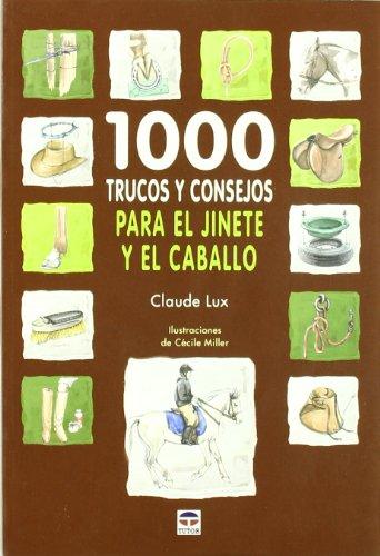 9788479028862: 1000 TRUCOS Y CONSEJOS PARA EL JINETE Y EL CABALLO (Hipica (tutor))