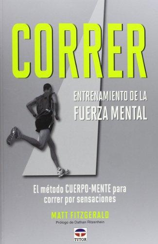 9788479028978: Correr. Entrenamiento de la fuerza mental