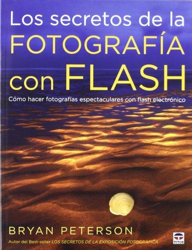 9788479029074: LOS SECRETOS DE LA FOTOGRAFÍA CON FLASH
