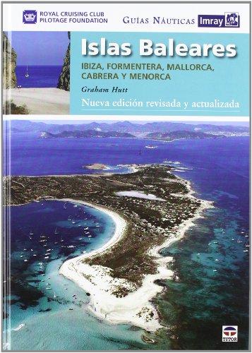 9788479029104: GUÍAS NÁUTICAS IMRAY ISLAS BALEARES: NUEVA EDICIÓN REVISADA Y ACTUALIZADA (Guias Nauticas Imray)