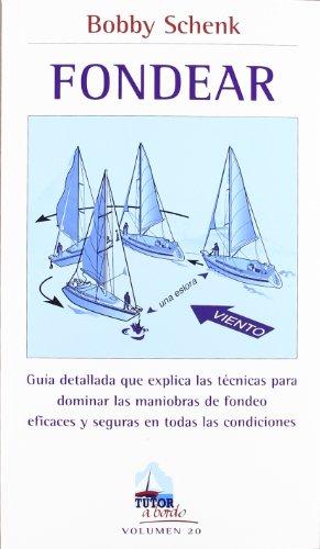 FONDEAR: GUIA DETALLADA QUE EXPLICA LAS TECNICAS PARA DOMINAR LAS MANIOBRAS DE FONDEO EFICACES Y ...