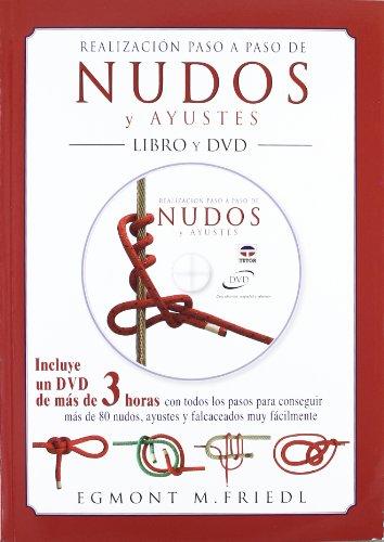 9788479029180: REALIZACIÓN PASO A PASO DE NUDOS Y AYUSTES. LIBRO Y DVD (Nautica (tutor))