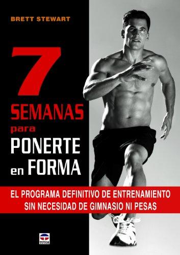 9788479029296: 7 Semanas Para Ponerte En Forma (Entrenamiento Deportivo)