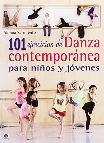 101 ejercicios de danza contemporánea para niños y jóvenes (Paperback): Ainhoa...