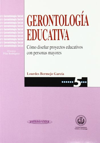 9788479031947: Gerontologia Educativa - Como Disenar Programas Educativos Con Personas Mayores (Spanish Edition)