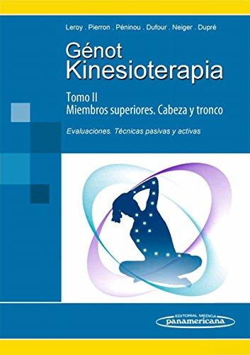 9788479032463: Kinesioterapia. III Miembros superiores / IV Cabeza y tronco. Evaluaciones, técnicas pasivas y activas