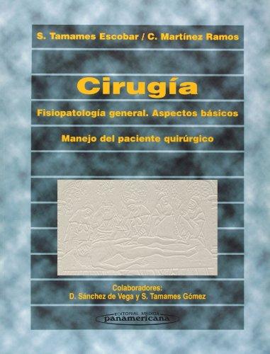 9788479032982: Cirugia: Fisiopatologia General, Aspectos Basicos, Manejo del Paciente Quirurgico (Spanish Edition)