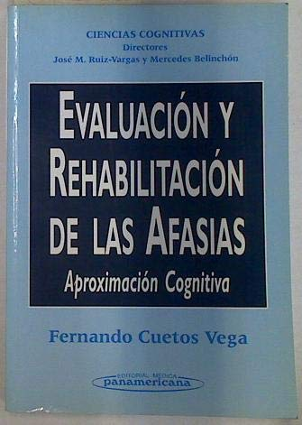 Evaluacion y Rehabilitacion de Las Afasias (Spanish: Cuetos Vega, Fernando
