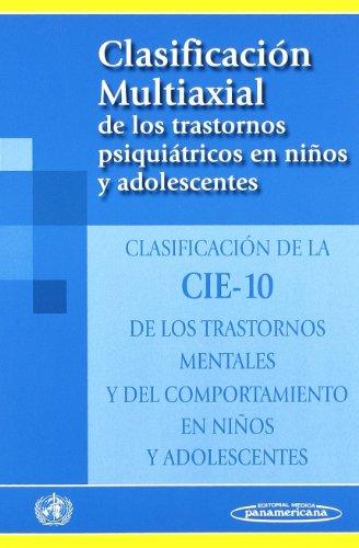 Clasificacion Multiaxial Trastornos Psiquiatricos (Spanish Edition): Cie 10 (Corporate Author)