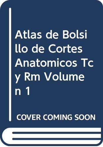 9788479035679: Atlas de Bolsillo de Cortes Anatomicos Tc y Rm Volumen 1 (Spanish Edition)