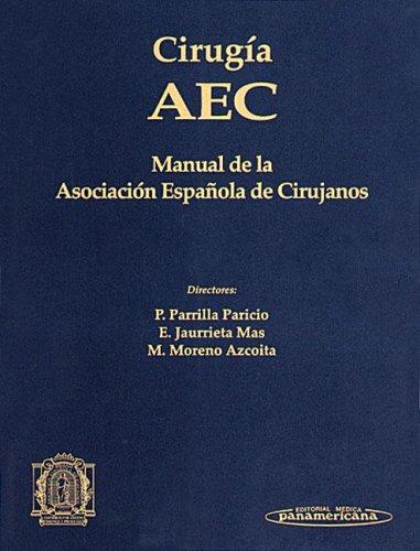 9788479038618: Cirugia Aec/ Aec Surgery: Manual De La Asociacion Espanola De Cirujanos (Spanish Edition)
