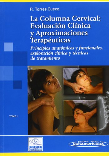 9788479038670: La columna cervical / The cervical spine: Evaluación clínica y aproximaciones terapéuticas / Clinical Evaluation and Therapeutic Approaches (Spanish Edition)