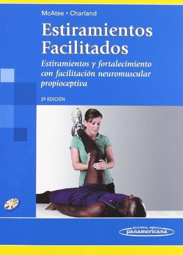 9788479039448: Estiramientos facilitados/ Facilitated Stretching: Estiramientos Y Fortalecimientos Con Facilitacion Neuromuscular Propioceptiva/ Stretching and ... Neuromuscular Facilita (Spanish Edition)