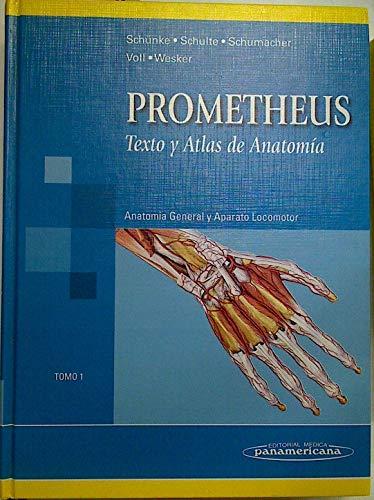9788479039776: 1: Anatomia general Y aparato locomotor/ General Anatomy and Musculoskeletal System (Prometheus texto y atlas de anatomia/ Prometheus Textbook and Anatomy Atlas) (Spanish Edition)