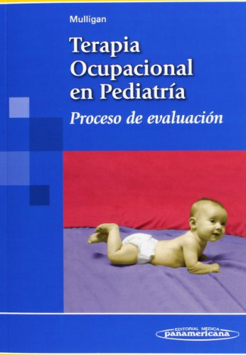 9788479039813: Terapia ocupacional en pediatría proceso de evaluación / Pediatric occupational therapy evaluation process (Spanish Edition)