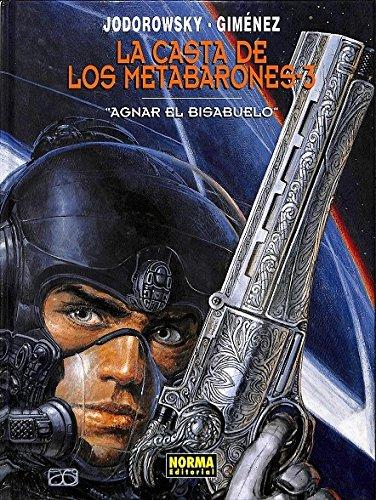 9788479043803: Agnar El Bisabuelo (casta De Los Metabarones 3)