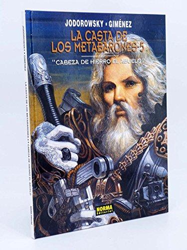 9788479049089: La Casta De Los Metabarones 5 - Cabeza De Hierro El Abuelo