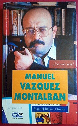 9788479060213: Manuel Vazquez Montalban & Jose Carvalho (Coleccion Yo soy asi?) (Spanish Edition)