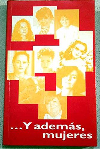 9788479060831: -- Y ademas mujeres (Spanish Edition)