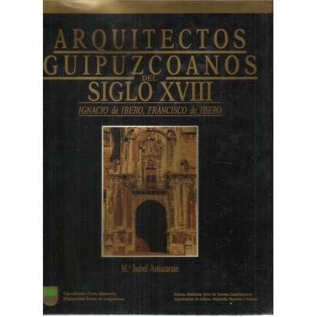 9788479070014: Arquitectos guipuzcoanos del siglo XVIII tomo II (Artea, Ondare Historiko-Ar)