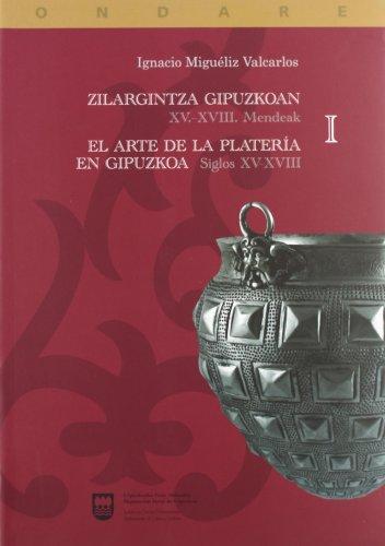 9788479075934: (2 Tomos) Zilargintza Gipuzkoan / El Arte De La Plateria En Gipuzkoa (Artea, Ondare Historiko-Ar)
