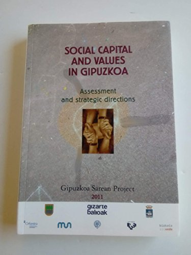 Social Capital and Values in Gipuzkoa: Assessment and Strategic Directions