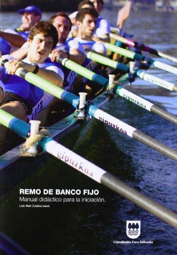 Remo De Banco Fijo - Manual Didactico: Luis Mari Zulaika