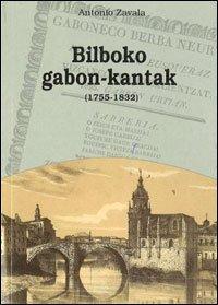 Bilboko gabon-kantak (1755-1832): Zavala Echeverria, Antonio