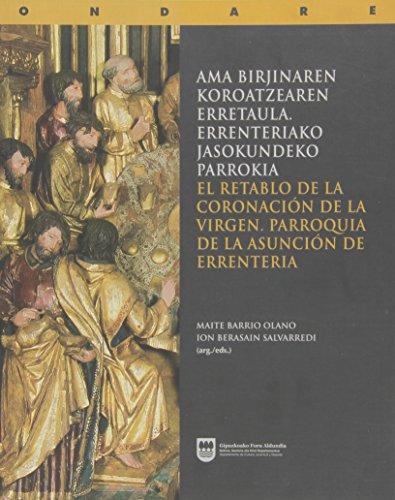 EL RETABLO DE LA CORONACION DE LA VIRGEN. PARROQUIA DE LA ASUNCION DE ERRENTERIA (Ed. Bilingüe...